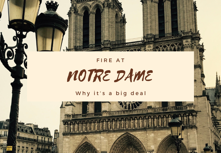 Notre-Dame fire! This is why it's a BIG DEAL!